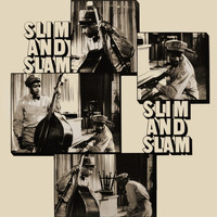 Slim & Slam - Slim And Slam
