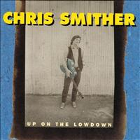 Chris Smither - Up On The Lowdown