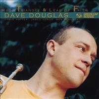 Dave Douglas - Magic Triangle / Leap Of Faith