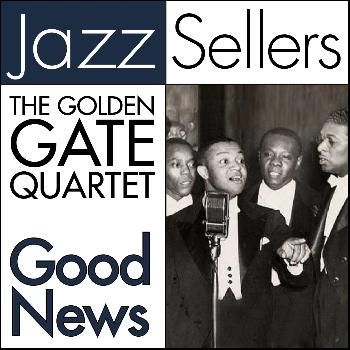 The Golden Gate Quartet - Good News
