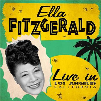 Ella Fitzgerald - Live in Los Angeles California