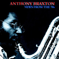 Anthony Braxton - News form the 70's