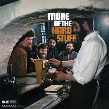 The Dubliners - More of the Hard Stuff [2012 - Remaster] (2012 Remastered Version)