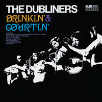 The Dubliners - Drinkin' & Courtin' [2012 - Remaster] (2012 Remastered Version)