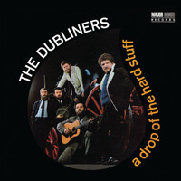 The Dubliners - A Drop of the Hard Stuff [2012 - Remaster] (2012 Remastered Version)