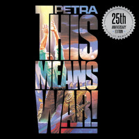 Petra - This Means War!: 25th Anniversary Edition