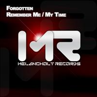 Forgotten - Remember Me / My Time
