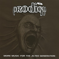 The Prodigy - More Music For The Jilted Generation (Remastered)