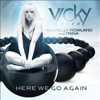 Vicky Green - Here We Go Again (feat. Kelly Rowland and Trina) [Rls and 2Frenchguys Edit]