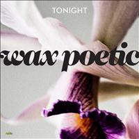 Wax Poetic - Tonight (feat. Sissy Clemens)