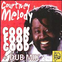 Courtney Melody - Cook Food Good (+ Dub Mix)