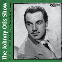 The Johnny Otis Show - Sh-Boom (Life Could Be a Dream)