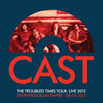 Cast - The Troubled Times Tour: Live 2012