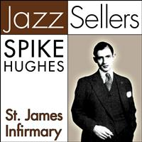 Spike Hughes - St. James Infirmary