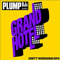 Mark Ronson, Bonsai Kat, Plump DJs - Plump DJs present Dirty Weekend EP 2