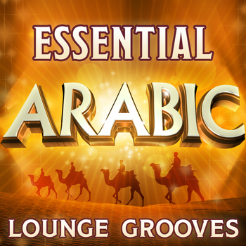 Various Artists - Essential Arabic Lounge Grooves - The Top 30 Best Arabesque Classics