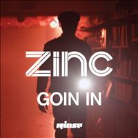 Zinc - Goin In / Reload
