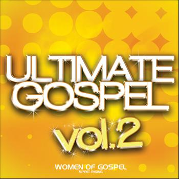 Various Artists - Ultimate Gospel Vol. 2 Women of Gospel (Spirit Rising)