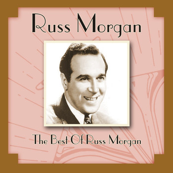 Russ Morgan - The Best Of Russ Morgan