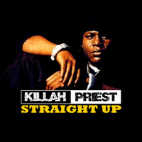 Killah Priest - Straight Up