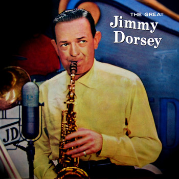 Jimmy Dorsey - The Great Jimmy Dorsey