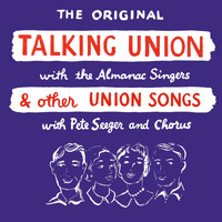 Almanac Singers - Talking Union