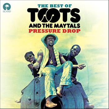 Toots & The Maytals - Pressure Drop: The Best Of Toots & The Maytals