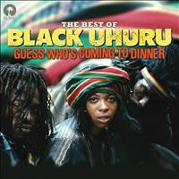 Black Uhuru - Guess Who's Coming To Dinner: The Best Of Black Uhuru