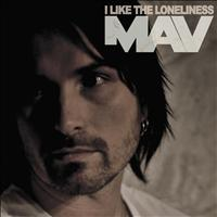 MAV - I Like The Loneliness