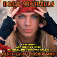 Bret Michaels - Nothing But a Good Time
