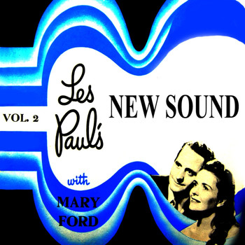Les Paul & Mary Ford - Les Paul's New Sound Volume 2