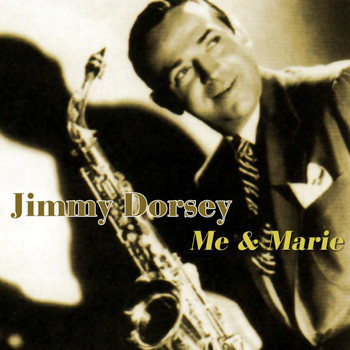 Jimmy Dorsey - Me And Marie
