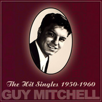 Guy Mitchell - The Hit Singles 1950-1960