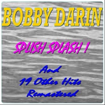 Bobby Darin - Splish Splash ! (And 19 Other Hits Remastered)