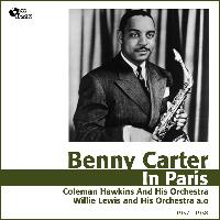 Benny Carter - Benny Carter in Paris (Jazz En France 1937 - 1938)