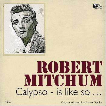 Robert Mitchum - Calypso - Is Like So...