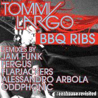 Tommy Largo - BBQ Ribs (Remixes)