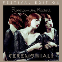 Florence + The Machine - Ceremonials (Festival Edition)