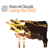 Marc Et Claude - Loving You 2003