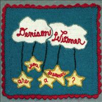 Denison Witmer - Are You A Dreamer?
