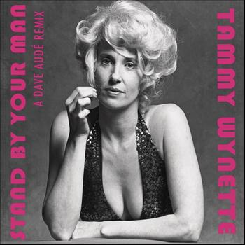 Tammy Wynette - Stand By Your Man - Dave Audé Remixes