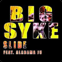 Big Syke - Slide