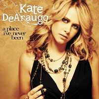 Kate DeAraugo - A Place I've Never Been