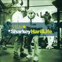 Sharkey - Hard Life