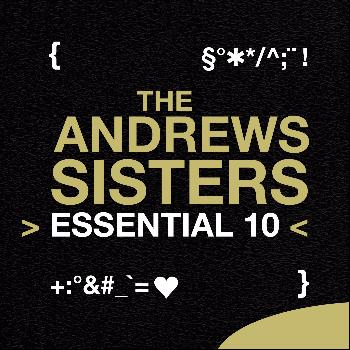 The Andrews Sisters - The Andrews Sisters: Essential 10