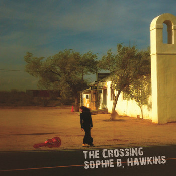 Sophie B. Hawkins - The Crossing