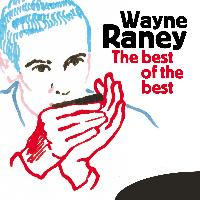 Wayne Raney - The Best of the Best