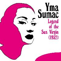Yma Sumac - Legend of the Sun Virgin (1952)