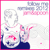 Jam & Spoon - Follow Me! (Remixes 2012)