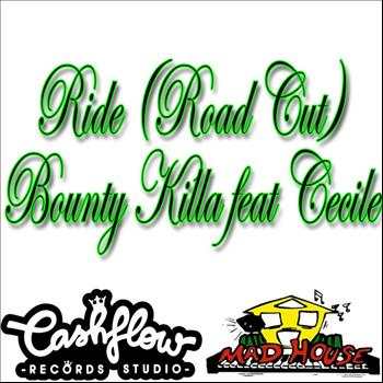 Bounty Killer feat. Cecile - Ride (Road Cut) [feat. Cecile] - Single